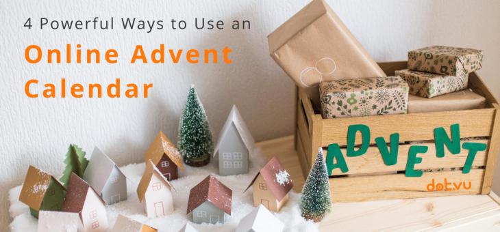4 Powerful Ways to Use an Online Advent Calendar