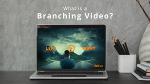 What is a branching video? - Blog Post Feature Image
