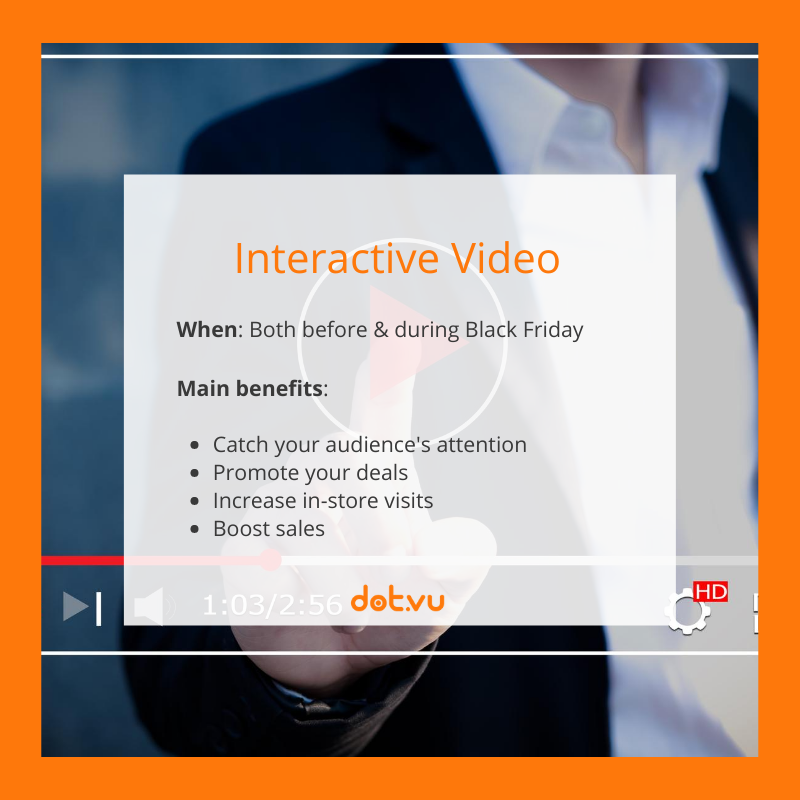 Interactive Experiences to boost sales on Black Friday: Interactive Video