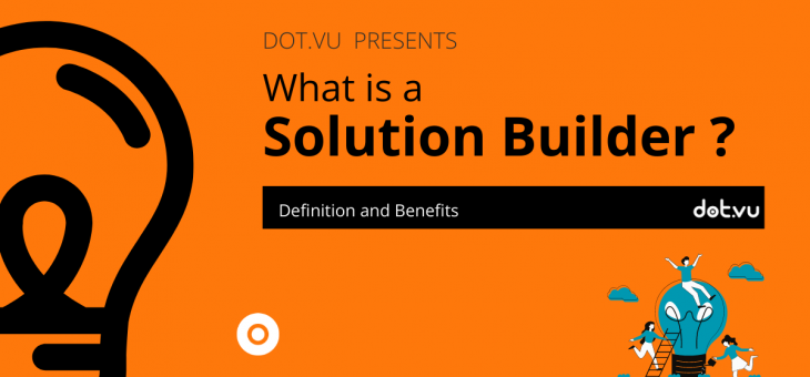 What is a Solution Builder?