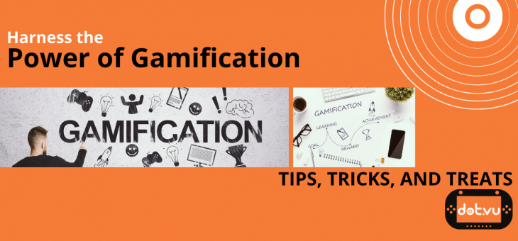 Harness the Power of Gamification