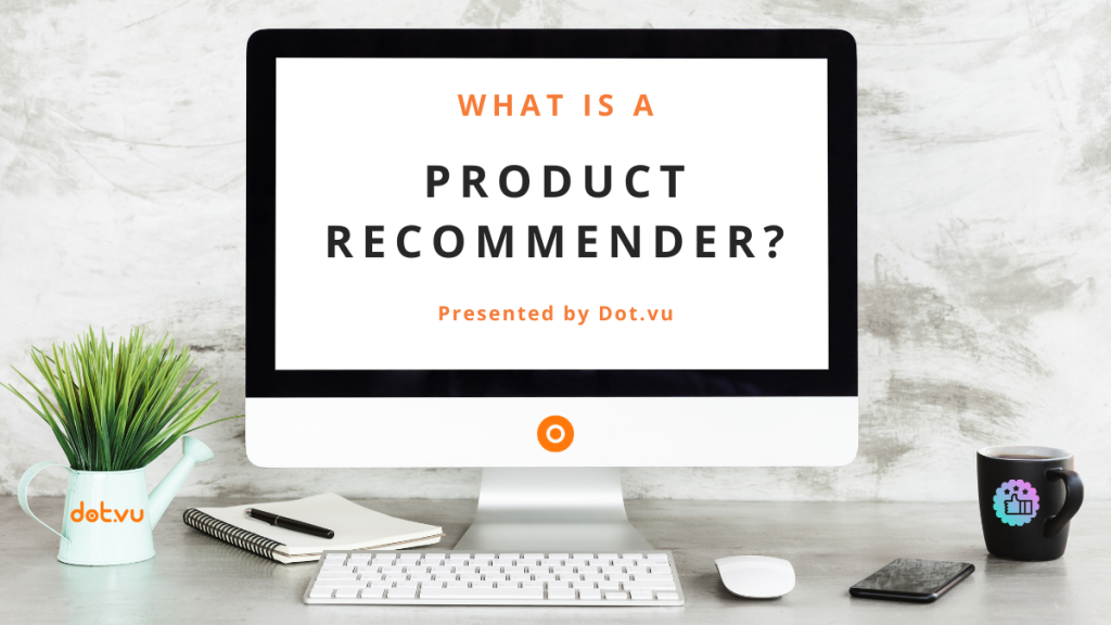 Learn what a product recommender is
