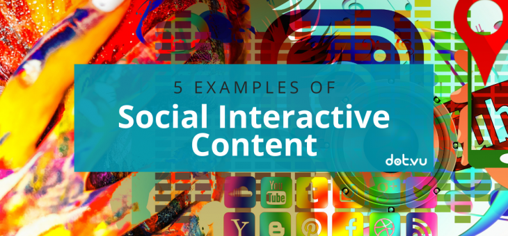 5 Examples of Social Interactive Content