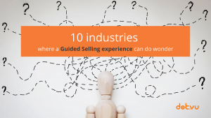 10 industries that would benefit from having a guided selling experience
