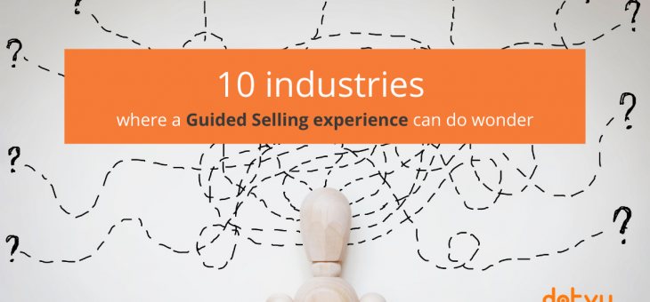 10 industries Where a Guided Selling Experience can do Wonders