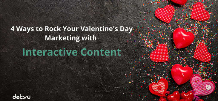 4 Ways to Rock Your Valentine's Day Marketing With Interactive Content