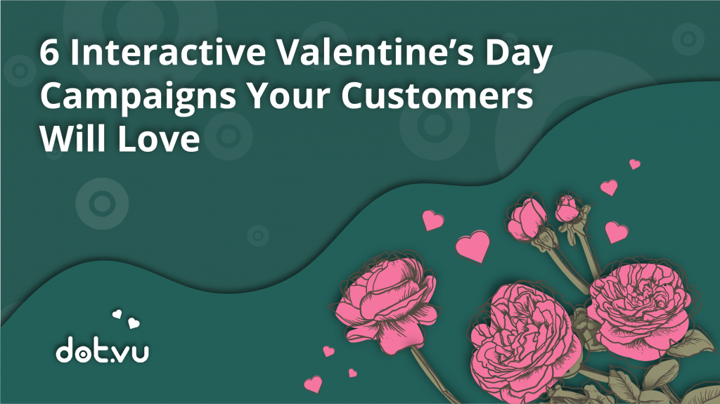 6 interactive Valentine's day campaigns your customer will love