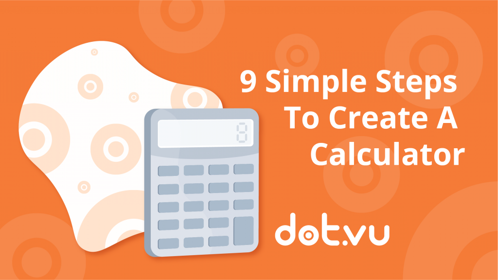 9 simple steps to create a calculator