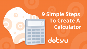 9 simple steps to create a claculator