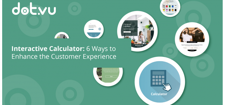 Interactive Calculator: 6 Ways to Enhance the Customer Experience