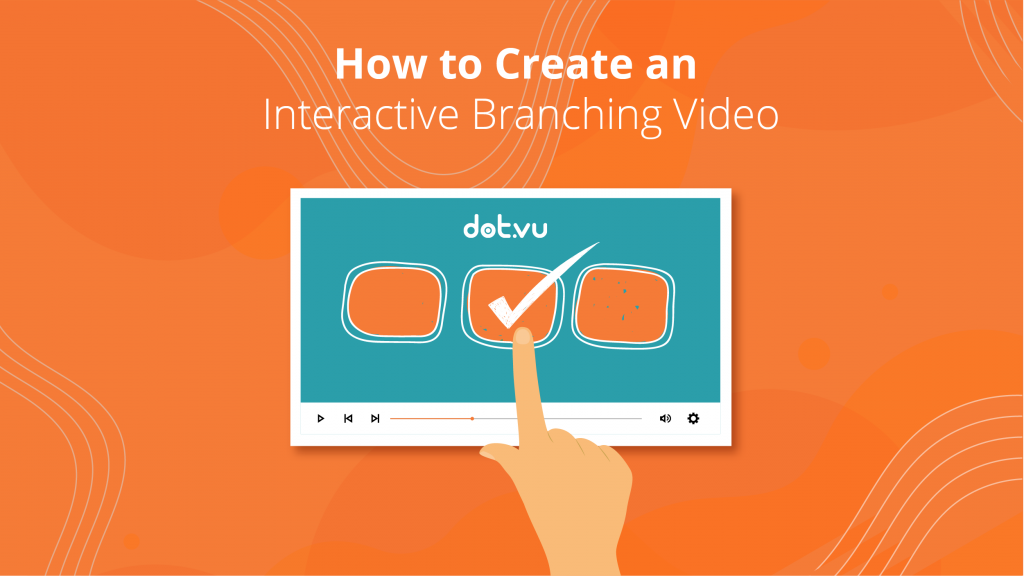 How to Make an Interactive Branching Video