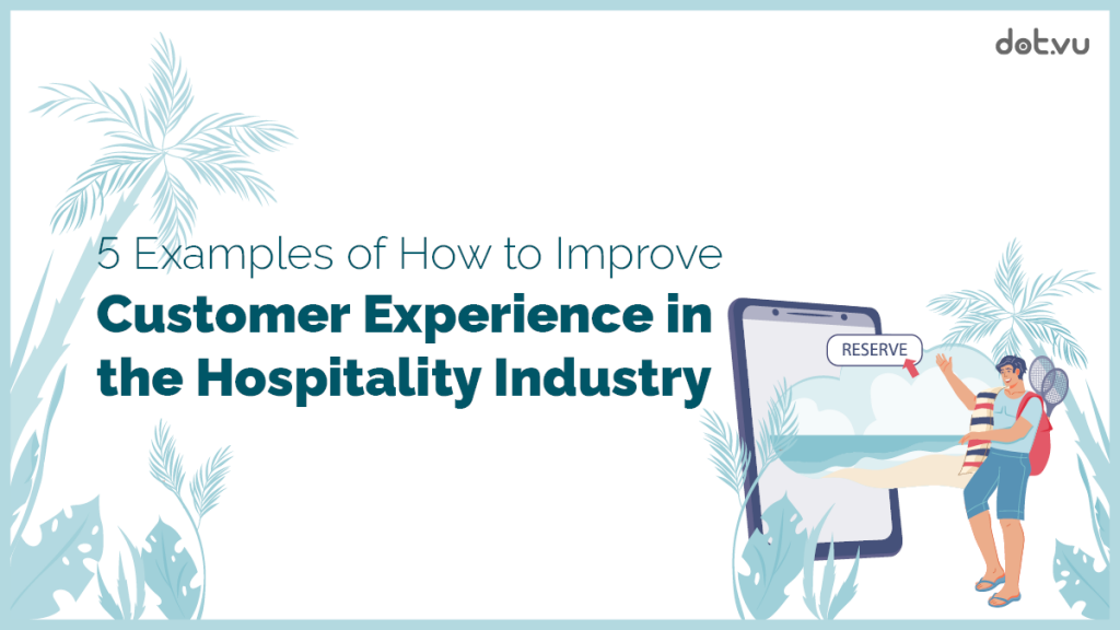 5 examples of how to improve customer experience in the hospitality industry
