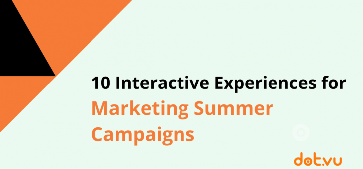 10 Interactive Experiences for Marketing Summer Campaigns