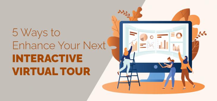 5 Ways to Enhance Your Next Interactive Virtual Tour