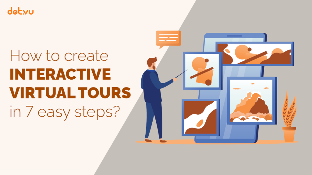 How to create Interactive Virtual Tours in 7 easy steps?