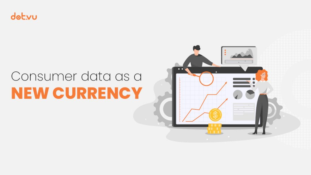 Consumer data as a new currency. Importance of data, concerns around the way businesses acquire data, regulations that come into force and solutions to collect more effective behavioral data.