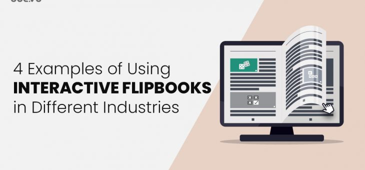 4 Examples of using Interactive Flipbooks in Different Industries