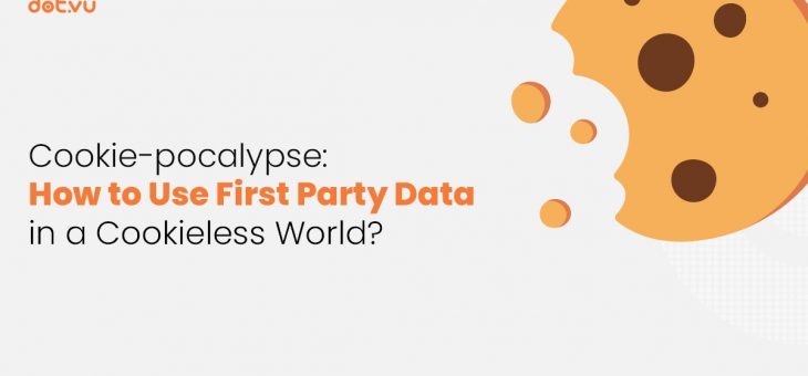 Cookie-pocalypse: How to Use First-Party Data in a Cookieless World