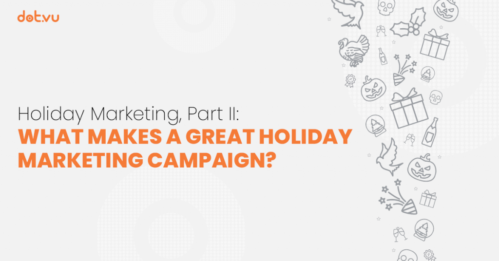 """Header for the blog article """"Holiday Marketing, Part II: What makes a great Holiday Marketing Campaign?"""""""