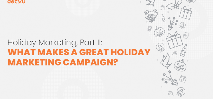 Holiday Marketing, Part II: What makes a great Holiday Marketing Campaign?