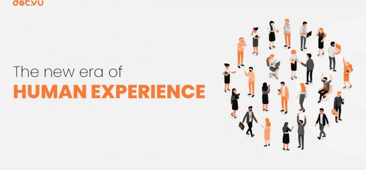 The new era of Human Experience