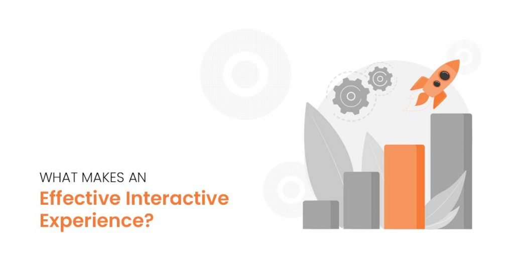What makes an effective Interactive Experience?