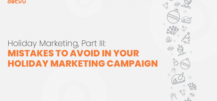 Holiday Marketing, Part III: Mistakes to avoid in your Holiday Marketing Campaign